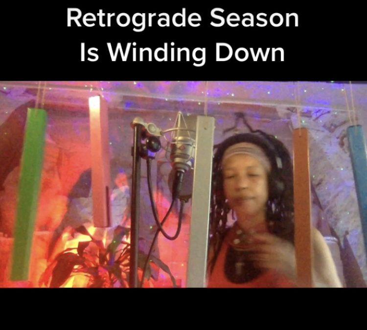 Retrograde Season Winding Down….