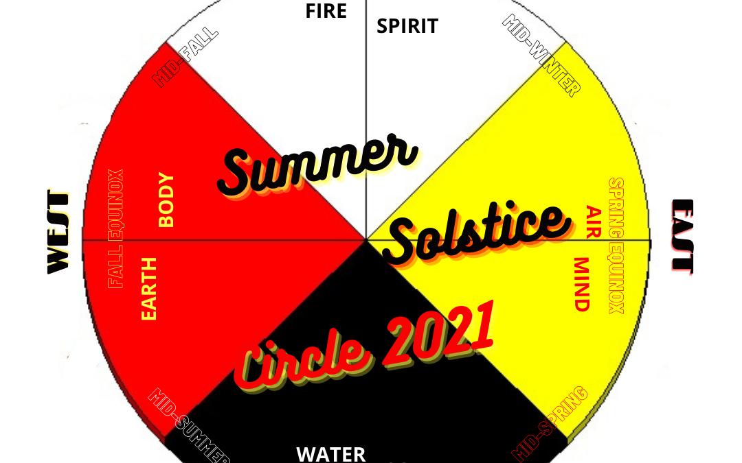 Summer Solstice Spiral Dance Medicine Wheel 2021